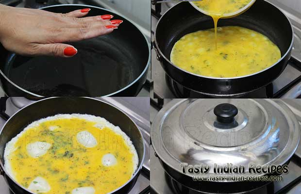 Heat oil in a pan an spread the egg mixture evenly. Cook it on low flame for 2-3 minutes with lid on